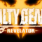 Guilty Gear Xrd -REVELATOR- Live From Japan