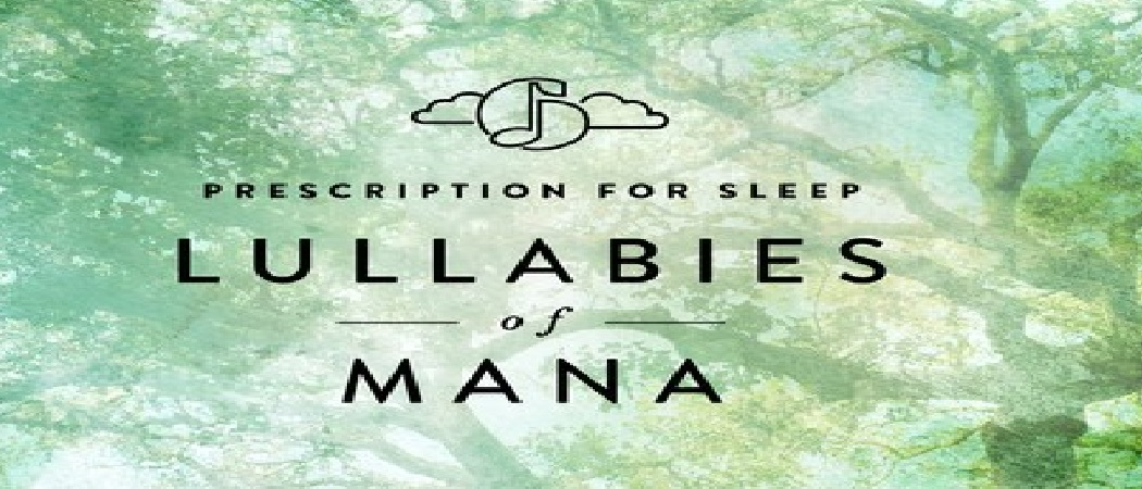 prescription-for-sleep-lullabies-of-mana.jpg.500